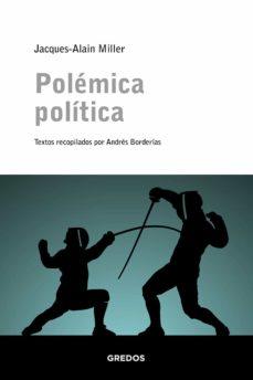 """Prefacio del libro de Jacques-Alain Miller """"Polémicapolítica"""""""